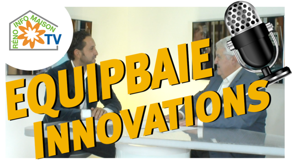 EQUIPBAIE : le salon des innovations