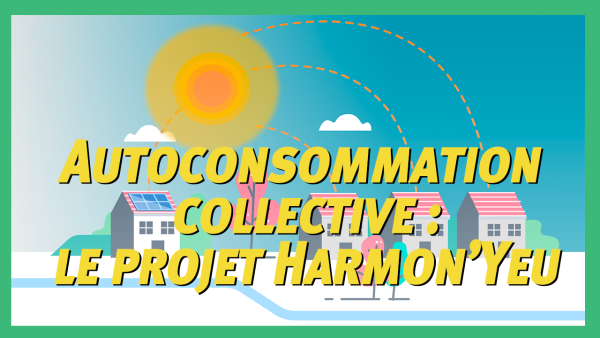 Autoconsommation collective : le projet Harmon'Yeu